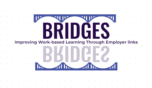 BRIDGES – Improving work-based learning through employers links
