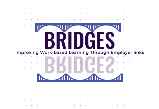 BRIDGES – Improving work-based learning through employers links