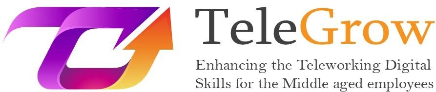"""TeleGrow: """"Enhancing the Teleworking Digital Skills for the Middle aged employees"""""""